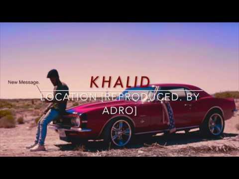 Khalid - Location (Instrumental)