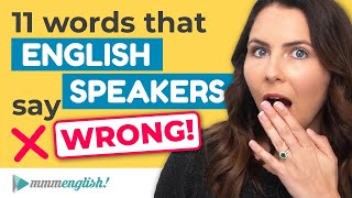 Words English Speakers Say WRONG! & MY Pronunciation Fail 🤦🏻♀️