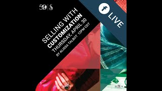 Spring/Summer 2020 Facebook Live Learning Series: Selling with Customization