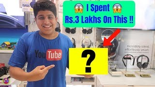 I Spent Rs.3 LAKHS on this....😱😱😱