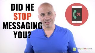 Did He Stop Messaging You? (What To Do)