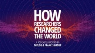 An introduction to the How Researchers Changed the World podcast