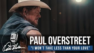 Paul Overstreet - I Won't Take Less Than Your Love | Country Music