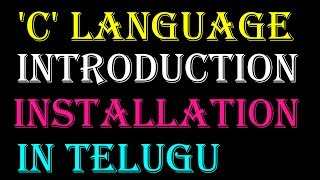 C Programming Language Introduction and Installation in Telugu