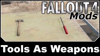 Fallout 4 Mods - Tools As Weapons
