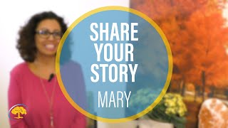 Share Your Story Mary