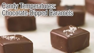 Candy Temperatures: Chocolate-Dipped Caramels
