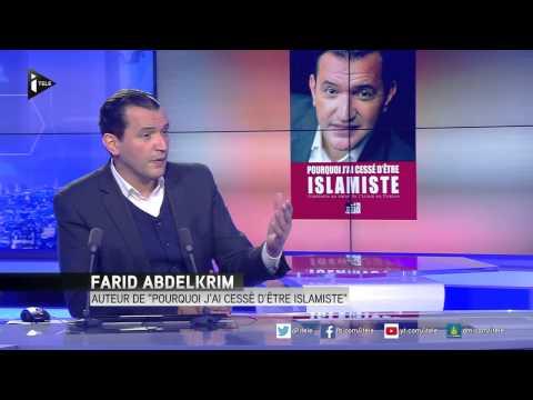 """Farid Abdelkrim : """"Pourquoi j'ai cessé d'être islamiste ?"""""""