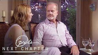 Why Kelsey Grammer Felt He Owed His Ex-Wife Fame | Oprah's Next Chapter | Oprah Winfrey Network