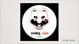 Shiba San - OKAY (Dave Winnel Remix)
