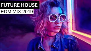 BEST FUTURE HOUSE MIX - Electro House & EDM Music 2019