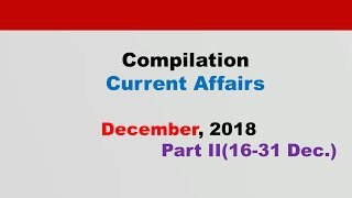 Compilation:Current Affairs[English]  December 2018 Part II