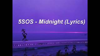 5SOS  Midnight (Lyrics) [CLEAR AUDIO]