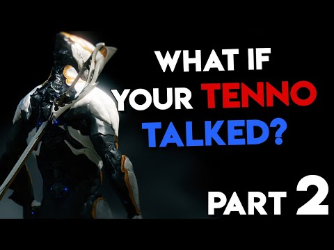 What If Your Warframe Tenno Talked From The Beginning? - Part 2 - TheHiveLeader