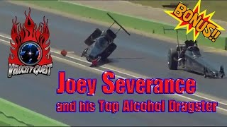 Velocity Quest, Ep. 8.5, Joey Severance and his Top Alcohol Dragster