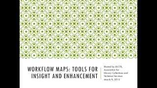 Workflow Maps: Tools for Insight and Enhancement