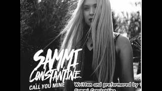 Sammi Constantine   Call You Mine (Audio Only)