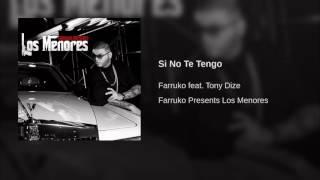 Si No Te Tengo - Farruko Ft. Tony Dize [Farruko Presents: Los Menores]