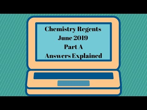 Chemistry Regents June 2019 Part A Answers Explained - YouTube