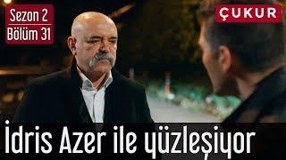 Çukur 2.Sezon 31.Bölüm   İdris Azer İle Yüzleşiyor