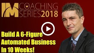 Kevin Fahey's IM Coaching Series Review Bonus - 6 Figure Automated Business In 10 Weeks