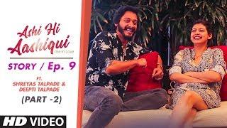 Ashi Hi Aashiqui (AHA) | AHA Story Ep. 9 - Part 2 | ft. Shreyas Talpade and Deepti Talpade