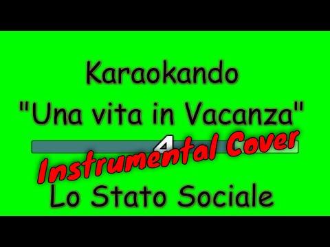 , title : 'Karaoke Italiano - Una vita in Vacanza - Lo stato sociale ( Testo )'