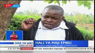 Hali ya maji Embu: EWASCO kujitenga na utepetevu