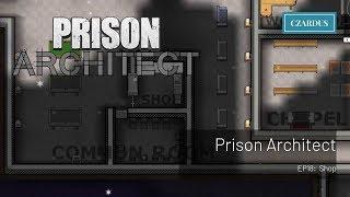 Let's Play Prison Architect: EP18 - Shop