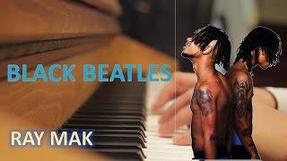 Rae Sremmurd Ft Gucci Mane  Black Beatles Piano By Ray Mak
