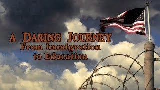 A Daring Journey: From Immigration to Education | Documentary