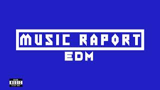Music Raport - Armin van Buuren , Nicky Romero , Olly James | MUSIC RAPORT - EDM/BIGROOM #7