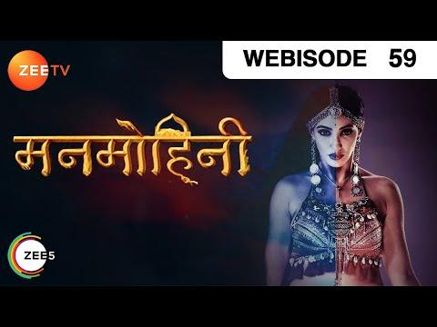 Manmohini - Episode 59 - Feb 08, 2019 | Webisode