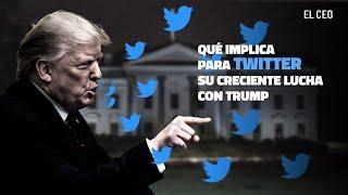 Qué implica para Twitter su creciente lucha con Trump
