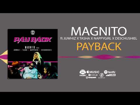 Magnito - Pay Back [Official Audio] ft. Juwhiz, NappyGirl, Tasha, Descushiel, Mc Charlene