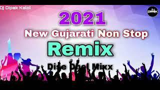 New Gujarati Non Stop Song |ન્યુ ગુજરાતી નોન સ્ટોપ ડીજે  સોંગ |New Gujarati 2021 Remix Song