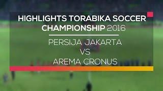 Highlight Persija Jakarta Vs Arema Cronus  Torabika Soccer Championship 2016