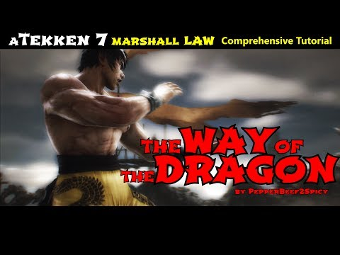 Way of the Dragon: A Beginner's Guide to Marshall Law [Tekken 7]