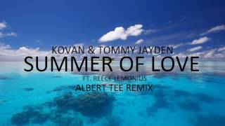 Kovan & Tommy Jayden Feat. Reece Lemonius - Summer Of Love (Albert Tee Remix)