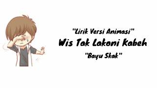 Lirik Lagu Galau Wes tak lakoni kabeh Yowis Ben...