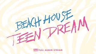 Beach House - Teen Dream [FULL ALBUM STREAM]