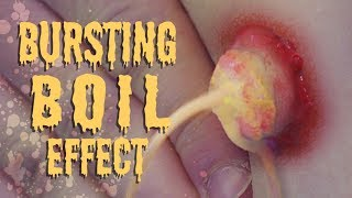 Bursting Boil: Practical Special Effects Tutorial
