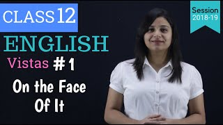 on the face of it class 12 | summary of on the face of it