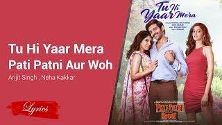 Lyrics Tu Hi Yaar Mera - Pati Patni Aur Woh - Arijit   - YouTube