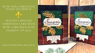 Peaceful Boughs Christmas Card With WOW Card Sketch #2