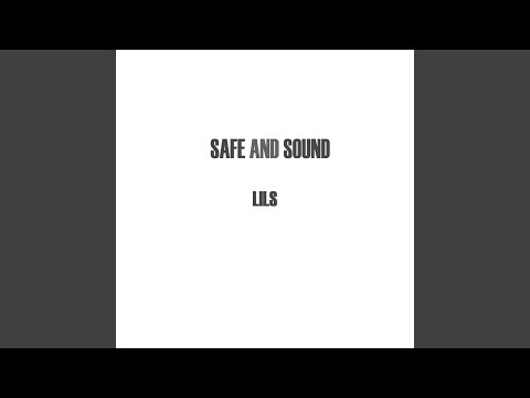 Safe and Sound (2017) (Song) by Lils