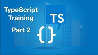 TypeScript Essential Training - Part 2 | TypeScript Tutorial | Everyday JavaScript