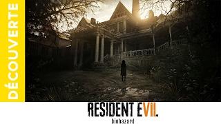 Découverte de Resident Evil 7: BIOHAZARD !
