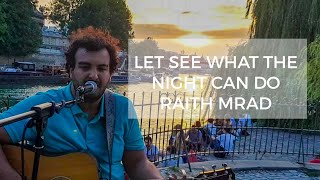 Let See What The Night Can Do   Jason Mraz ( Raith Mrad Cover   Live In Paris)