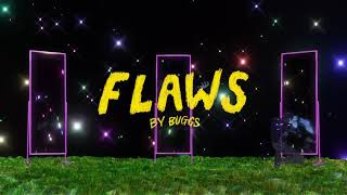 """Buggs – """"Flaws"""""""